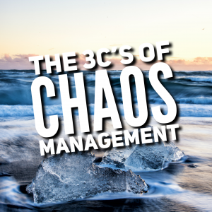The 3C's of Chaos Management - Entrepreneurship