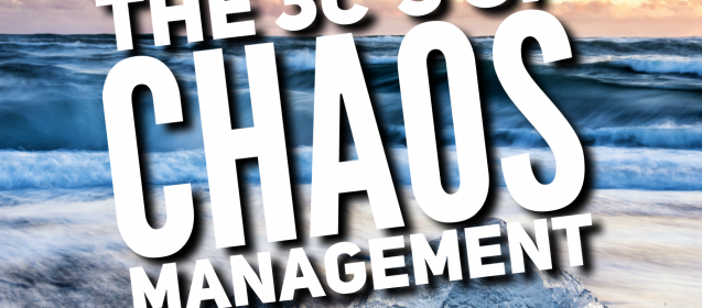 The 3C's of Chaos Management